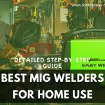 Best MIG Welders for Home Use