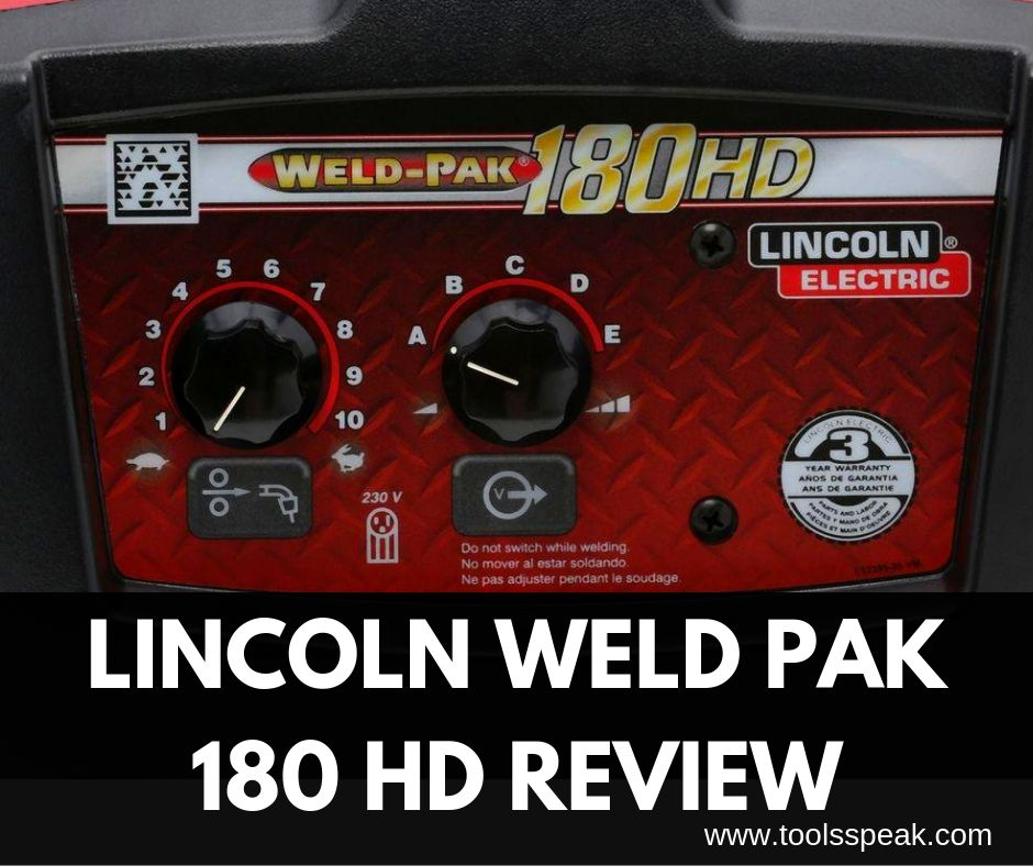Lincoln Weld Pak 180 HD Review